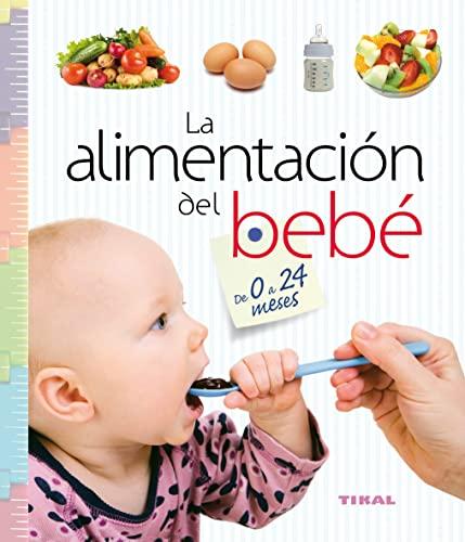 9788499282930: La alimentación del bebé de 0 a 24 meses (Embarazo y primeros años) (Spanish Edition)