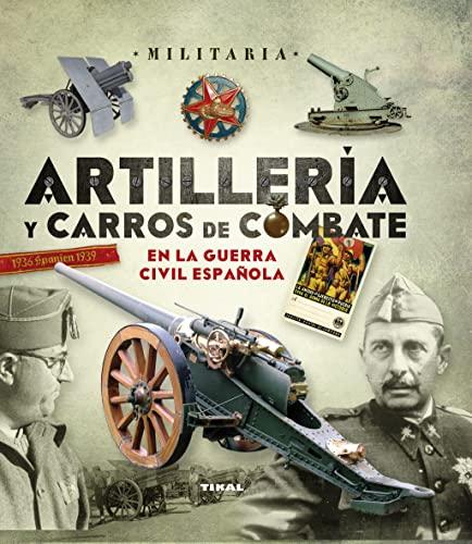 ARTILLERÍA Y CARROS DE COMBATE: VV.AA.