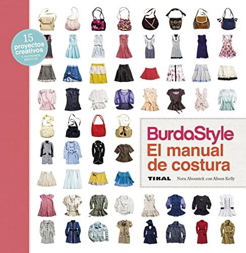 BurdaStyle. El manual de costura.: Abousteit, Nora.