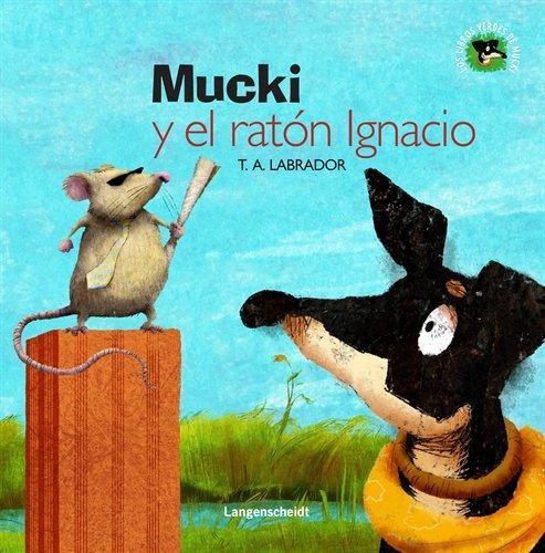 9788499296852: Mucki y el ratón Ignacio (Los libros verdes de Mucki)