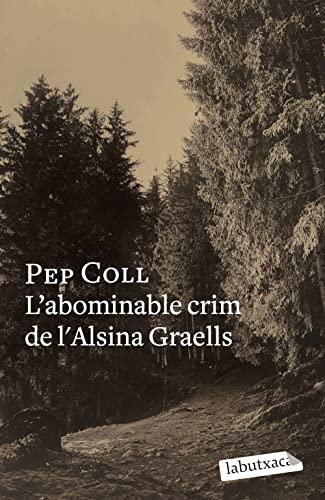 9788499300658: L'abominable crim de l'Alsina Graells (Labutxaca)
