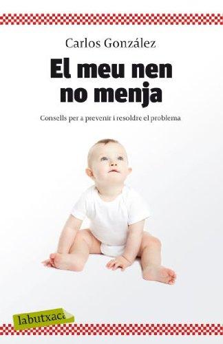 9788499301396: El meu nen no menja: Consells per a prevenir i resoldre el problema (LABUTXACA)