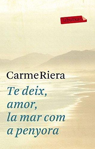 9788499302737: Te Deix, Amor, La Mar Com A Penyora (LB)