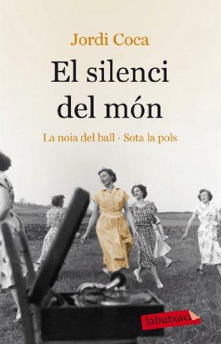 9788499303000: El silenci del món: La noia del ball. Sota la pols (Labutxaca)