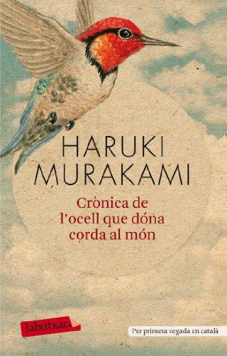 9788499303161: Crònica de l'ocell que dóna corda al món