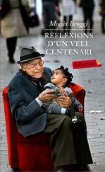 9788499306278: Reflexions d'un vell centenari (Labutxaca)