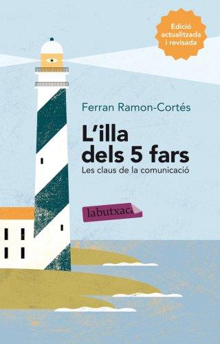 9788499307824: L'Illa Dels 5 Fars: Les claus de la comunicació (LABUTXACA)