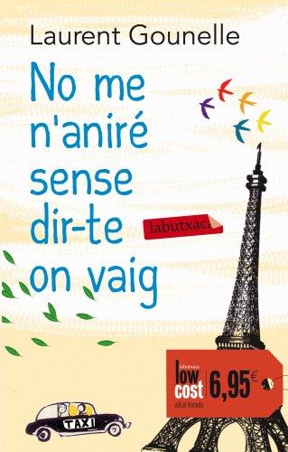 9788499307961: No Me N'Aniré Sense Dir-Te On Vaig (LB CAMPANYES)