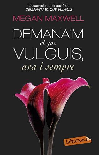 9788499308616: Demana'm El Que Vulguis, Ara I Sempre (LB)