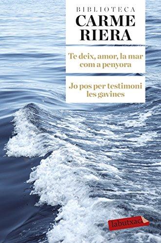 Te deix, amor, la mar com a: Carme Riera