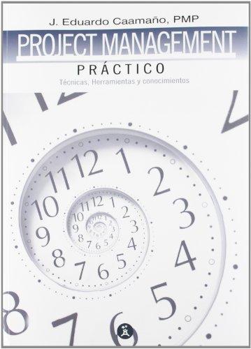 9788499311371: Project management práctico: técnicas, herramientas y documentos (Tecnología)