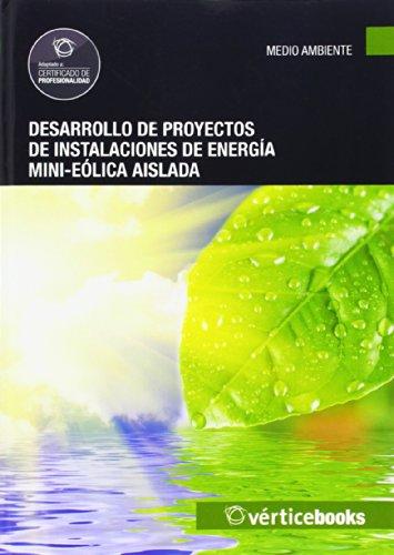 9788499312606: Desarrollo de proyectos de instalaciones de energía mini-eólica aislada - UF0217 (Medioambiente)