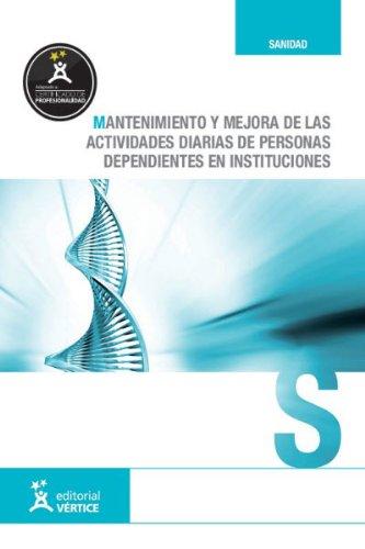 9788499312941: MANTENIMIENTO Y MEJORA DE LAS ACTIVIDADES DIARIAS DE PERSONAS DEPENDIE