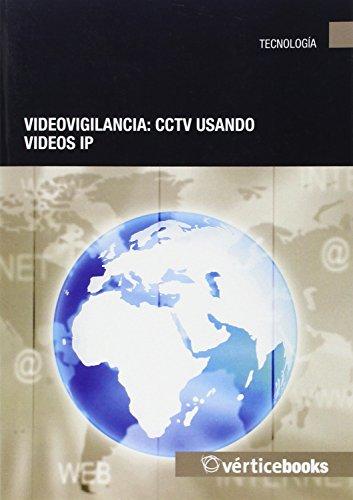 9788499313566: Videovigilancia: CCTV usando vídeos IP