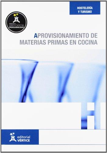 9788499314013: Aprovisionamiento de materias primas en cocina (Hostelería y turismo)