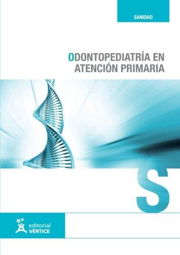 9788499315201: Odontopediatría en Atención Primaria (Spanish Edition)