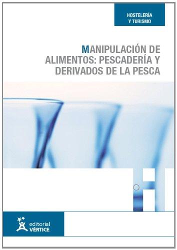 9788499315850: Manipulación de alimentos: pescadería y derivados de la pesca (Prevención de riesgos laborales)