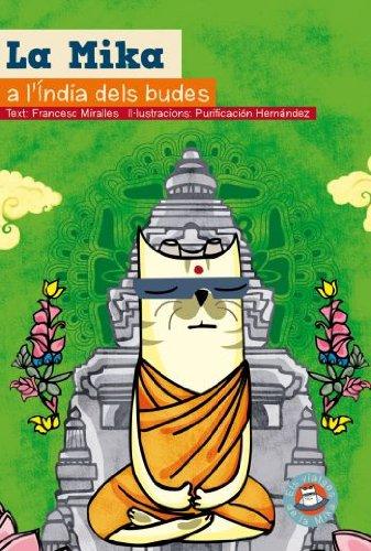 9788499320144: La Mika a l'Índia dels Budes: Sèrie Gata Mika (LA GATA MIKA)