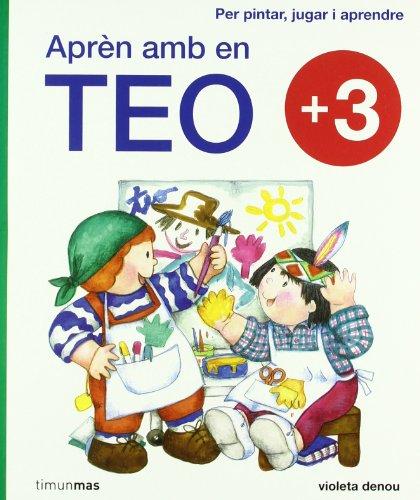 9788499321370: Aprèn amb en Teo: +3 Per pintar, jugar i aprendre (Apren Amb En Teo (catalan))