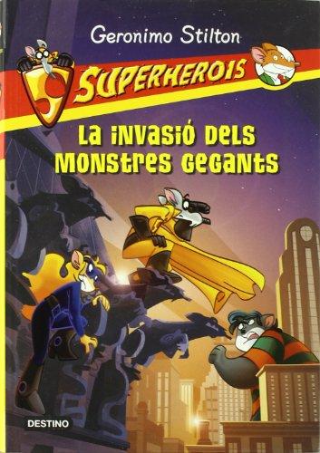 9788499321691: La invasió dels monstres gegants: Superherois (Geronimo Stilton)