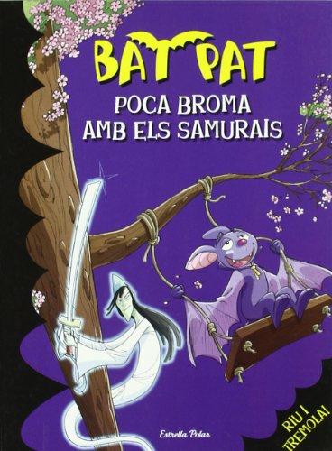 9788499322537: Poca broma amb els samurais: Bat Pat 15