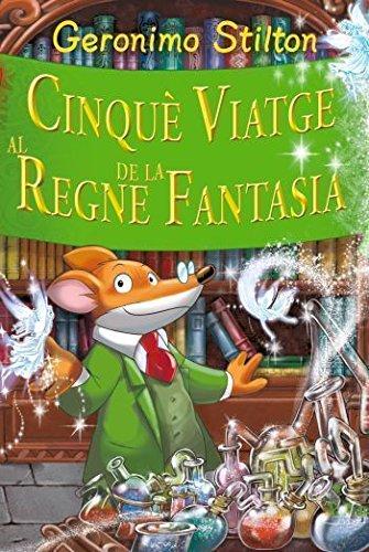 9788499322629: Stilton: cinque viatge al regne de la fantasía (GERONIMO STILTON. REGNE DE LA FANTASIA)
