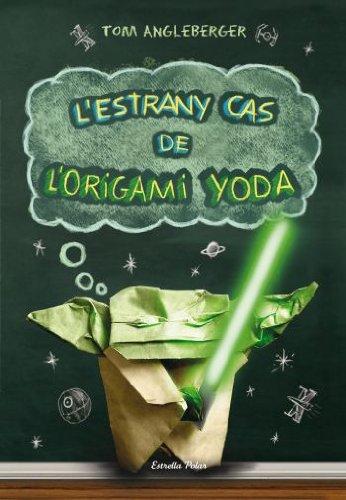 9788499323725: L'estrany cas de l'origami Yoda (YODA ORIGAMI)