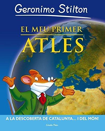 9788499324937: El meu primer atles: A la descoberta de Catalunya... i del món! (GERONIMO STILTON)
