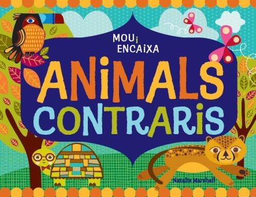 9788499326443: Animals contraris: Mou i encaixa (La lluna de paper)