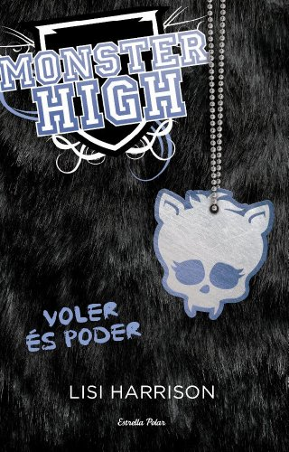 9788499326528: Monster High 3. Voler és poder