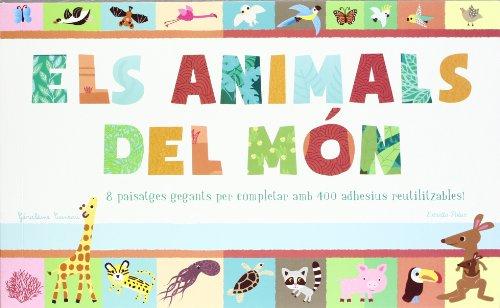 9788499326672: Els animals del món: 8 paisatges gegants per completar amb 400 adhesius reutilitzables! (LA LLUNA DE PAPER)