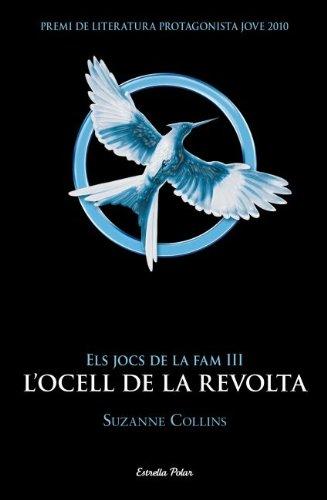 9788499328058: Els Jocs de la Fam 3. L'ocell de la revolta