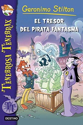 Tenebrosa Tenebrax 3. El tresor del pirata fantasma (9788499328522) by Geronimo Stilton