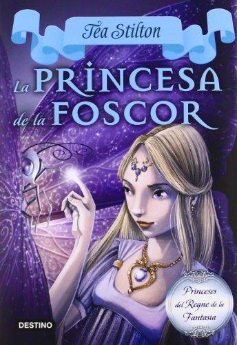 9788499329178: 5. La princesa de la foscor (TEA STILTON. PRINCESES DEL REGNE DE LA FANTASIA)