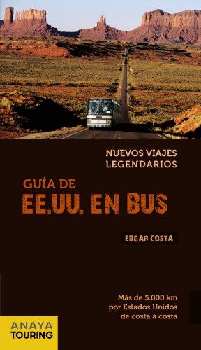 9788499351698: Guia de EE.UU. en bus / Guide of United States in Bus (Nuevos Viajes Legendarios / New Legendary Journeys) (Spanish Edition)