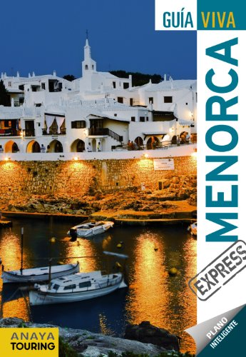 Menorca (Guia Viva: Express): Lozano, Antonio Vela; Rayo, Miquel