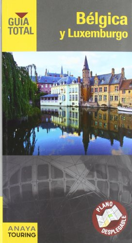 9788499353654: Belgica y Luxemburgo / Belgium and Luxembourg (Guia Total / Total Guide) (Spanish Edition)