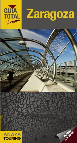 Zaragoza (Guia Total: Urban / Total Guides: Urban) (Spanish Edition): Izquierdo, Pascual