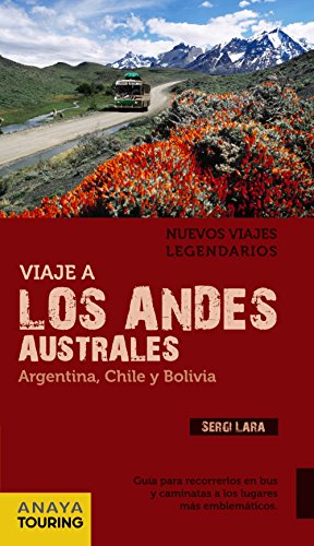 9788499354132: Viaje a los Andes australes / Travel to the Southern Andes: Argentina, Chile y Bolivia / Argentina, Chile and Bolivia (Nuevos Viajes Legendarios / New Legendary Travels) (Spanish Edition)