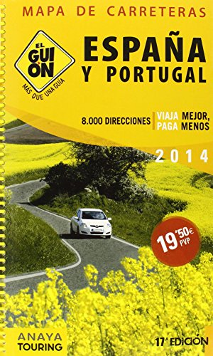 9788499354897: El gui�n 2014 / The Guide 2014: Mapa de carreteras de Espa�a y Portugal 1:340.000. Accesos a las ciudades / Road Map of Spain and Portugal 1:340.000. Access to the Cities