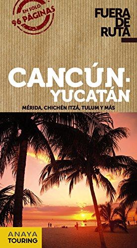 9788499355269: Cancún y Yucatán / Cancun and Yucatan: Mérida, Chichén Itza, Tulum Y Más (Spanish Edition)