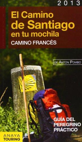 9788499355450: El Camino de Santiago en tu mochila / The Way of St. James in your backpack: Camino Francés / French Way (Spanish Edition)