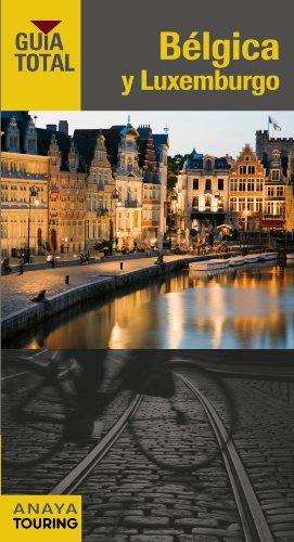 9788499355894: Bélgica y Luxemburgo (Guía Total - Internacional)
