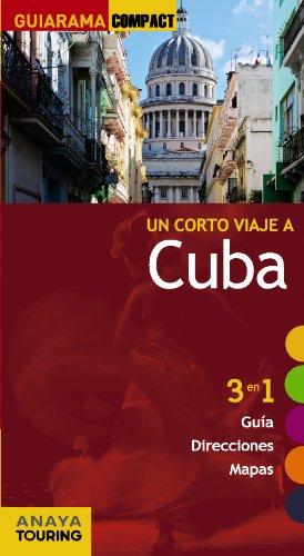 9788499356136: Guía. Un Corto Viaje A Cuba (Guiarama Compact - Internacional)