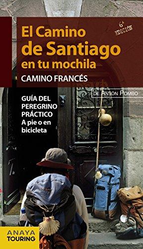 9788499356365: El Camino de Santiago en tu mochila. Camino Francés