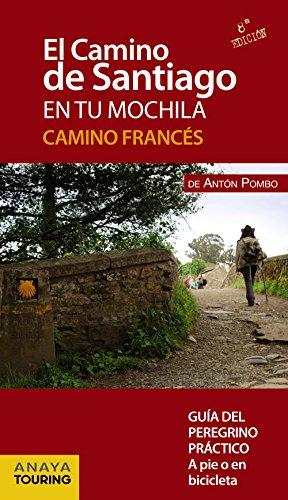 9788499358437: El Camino de Santiago en tu mochila. Camino Franc�s