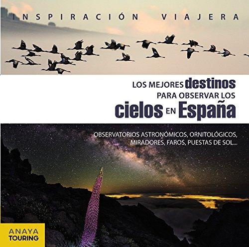 9788499359809: Los mejores destinos para observar los cielos en España (Inspiración Viajera)