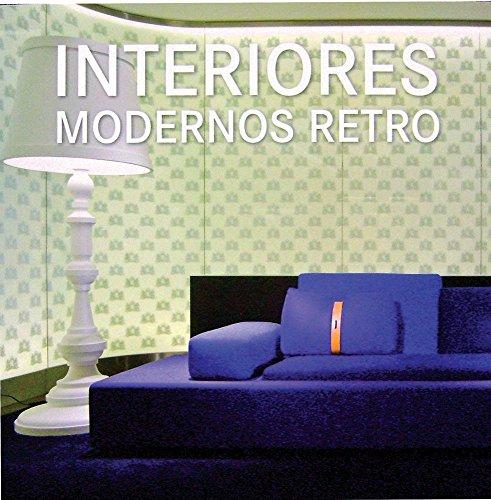 9788499361253: Interiores Modernos Retro