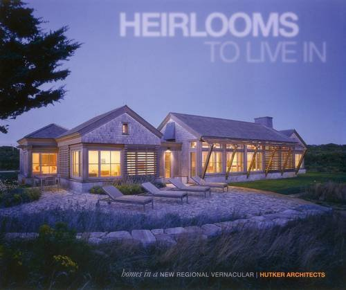 9788499361895: Heirlooms to Live In: Homes in a New Regional Vernacular