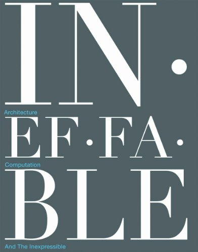 9788499361932: Ineffable: Architecture, Computation and the Inexpressible